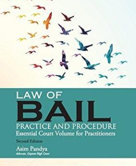 Law of Bail (Practice and Procedure)-Essential CourtVolume for Practitioners