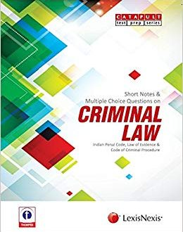 LexisNexis Short Notes & Multiple Choice Questions on Criminal Law ( Indian Penal Code, Law of Evidence & Code of Criminal Procedure)