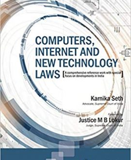 Computers, Internet and New Technology Laws-A comprehensive reference work with special focus on developments in India