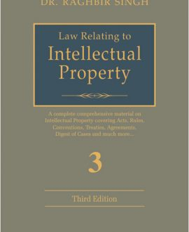 Law Relating to Intellectual Property, (A Complete Comprehensive Material on Intellectual Property Covering Acts, Rules, Conventions, Treatise, Agreements, Digest of Cases and much more) (3 Vol.)