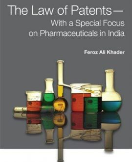 The Law of Patents-With a Special Focus on Pharmaceuticals in India