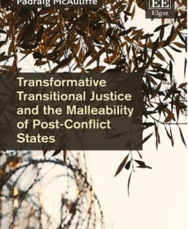 Transformative Transitional Justice and the Malleability of Post-Conflict States