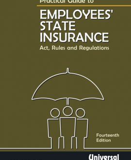 Practical Guide to Employees State Insurance Act, Rules and Regulations