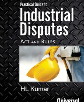 Practical Guide to Industrial Disputes Act and Rules, with Suggested Proformas