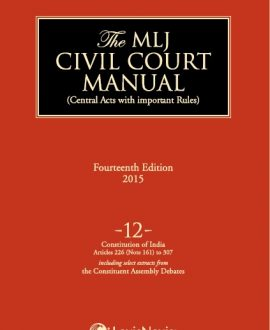 Civil Court Manual (Central Acts with important Rules); Constitution of IndiaArticles 226 (Note 161) to 307(including select extracts from the Constituent Assembly debates) ; Vol 12