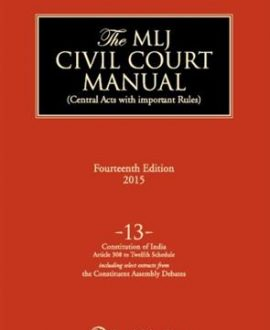 Civil Court Manual (Central Acts with important Rules); Constitution of IndiaArticle 308 to Twelfth Schedule(including select extracts from the Constituent Assembly debates) ; Vol 13