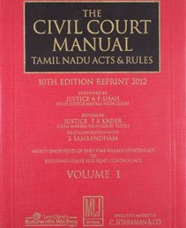 The Civil Court Manual Tamil Nadu Acts and Rules; Vol 1