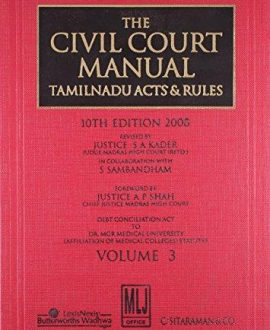 The Civil Court Manual Tamil Nadu Acts and Rules; Vol 3