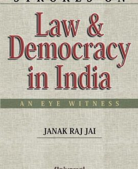 Strokes on Law & Democracy in India - An Eye Witness