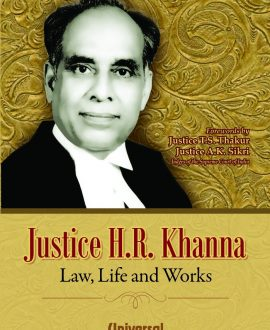 Justice H R Khanna - Law, Life and Works