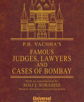 Famous Judges, Lawyers and Cases of Bombay (With an Introduction by Soli J Sorabjee, Former Attorney General for India)