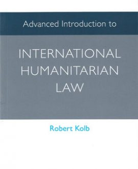 Advanced Introduction to International Humanitarian Law (Paperback)