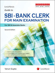 LexisNexis Guide to SBIBank Clerk Examination (For SBI & Associate Banks)- For Main Examination