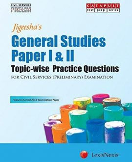 General Studies-Paper I&II (Topic-wise Practice Questions) (Civil Services (Preliminary) Examinations)