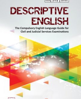 Descriptive English : The Compulsory English Language Guide for Civil and Judicial Services Examinations
