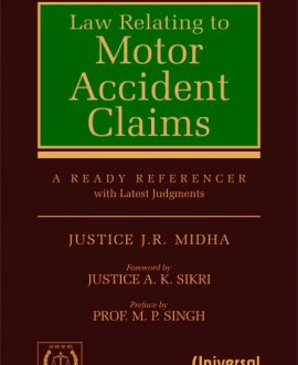 Law Relating to Motor Accident Claims (A Ready Referencer with Latest Judgments)