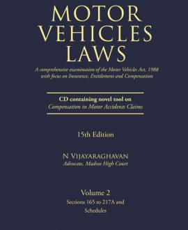 Motor Vehicles Laws (A comprehensive examination of Motor Vehicles Act, 1988 with focus on Insurance, Entitlement and Compensation) With CD (2 Vol.)