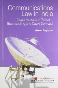 Communications Law in India (Legal Aspects of Telecom, Broadcasting and Cable Services)