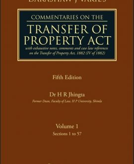 Commentaries on the Transfer of Property Act- with exhaustive notes, comments and case law references on the Transfer of Property Act, 1882 (IV of 1882) (2 Vol.)