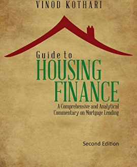 Guide to Housing Finance-A comprehensive and analytical commentary on Mortgage Lending