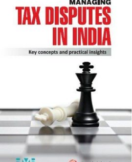 Managing Tax Disputes in IndiaKey Concepts and Practical Insights