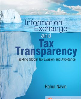 Information Exchange and Tax Transparency Tackling Global Tax Evasion and Avoidance