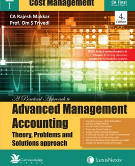 A Practical Approach to Advanced Management Accounting- Theory, Problems and Solutions Approach (Cost Management, Operations Research and Theory) (3 Vol.)