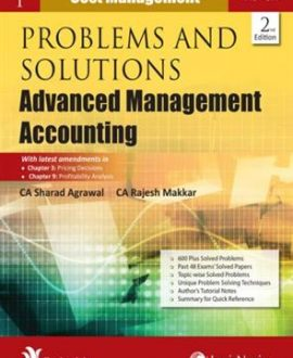 Problems and Solutions- Advanced Management Accounting (Cost Management and Operations Research ) (2 Vol.)