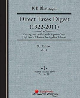 Direct Taxes Digest (1922-2011)--Covering casesdecided by the Supreme Court, High Courts & Income Tax Appellate Tribunals (5 Vol.)