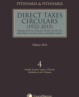 Direct Taxes Circulars 1922-2015 - Relating to the Law of Income, Wealth and Gift Tax, Black Money Act with Statutory and Judicial Analysis (4 Vol.)