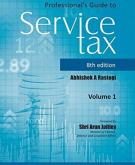 Professionals Guide to Service Tax - As amended by the Finance Act, 2017 (2 Vol.)