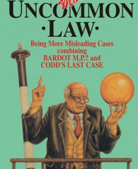 Uncommon Law - Being 66 Misleading Cases and more Uncommon Law - Being More Misleading Cases combining BARDOT M.P.? And CODD'S LAST CASE (Second Indian Reprint) , (Set of 2 Parts)