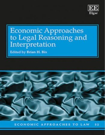 Economic Approaches to Legal Reasoning and Interpretation