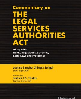 Commentary on The Legal Services Authorities Act along with Rules, Regulations, Schemes, State Laws and Proformas (Updated Edition with new case laws)