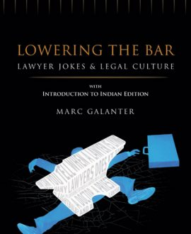 Lowering the Bar - Law Jokes & Legal Culture with Introduction to Indian Edition, (First Indian Reprint)