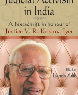 Judicial Activism in India - A Festschrift in honour of Justice V R Krishna Iyer