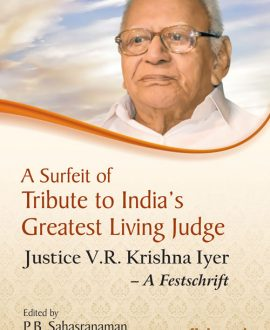 A Surfeit of Tribute to India's Greatest Living Judge - Justice V R Krishna Iyer - A Festschrift,