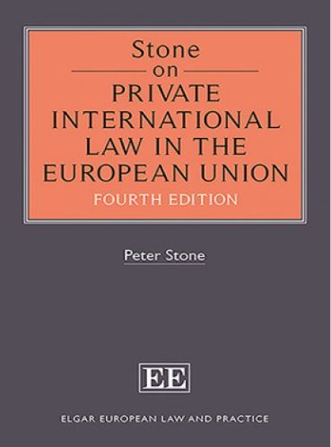 Stone on Private International Law in the European Union, Fourth Edition