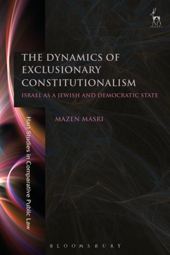 The Dynamics of Exclusionary Constitutionalism
