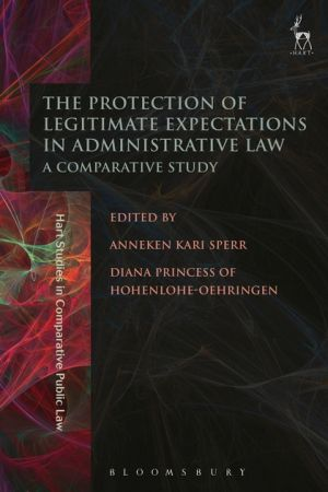 The Protection of Legitimate Expectations in Administrative Law