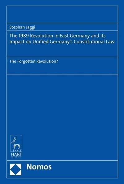 The 1989 Revolution in East Germany and its impact on United Germany?s Constitutional Law