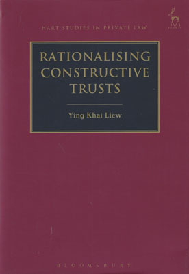Rationalising Constructive Trusts