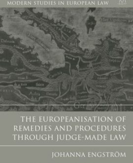 The Europeanisation of Remedies and Procedures through Judge-Made Law