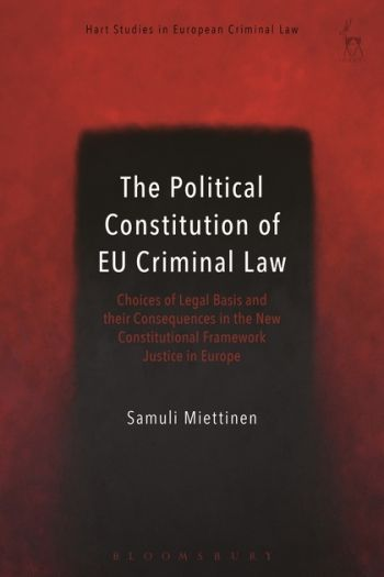 The Political Constitution of EU Criminal Law