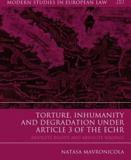 Torture, Inhumanity and Degradation under Article 3 of the ECHR