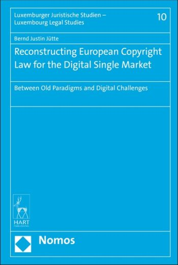 Reconstructing European Copyright Law for the Digital Single Market