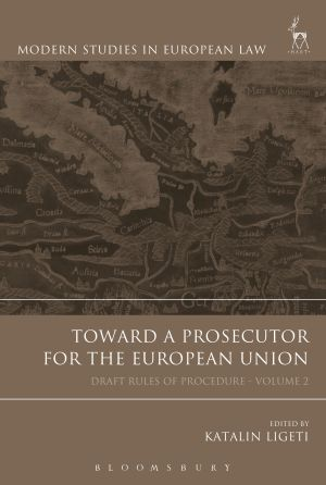 Toward a Prosecutor for the European Union, Volume 2