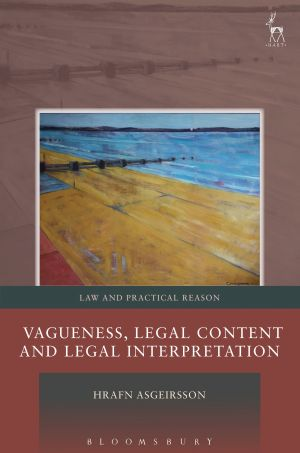 The Nature and Value of Vagueness in the Law