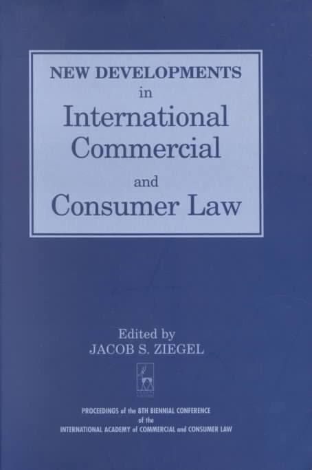 New Developments in International Commercial and Consumer Law