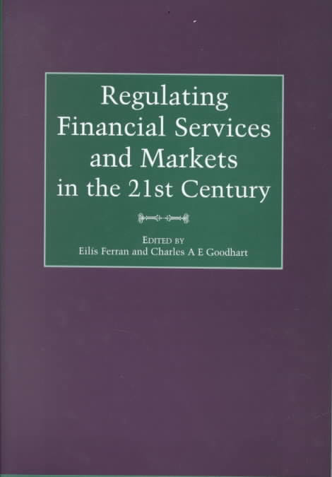 Regulating Financial Services and Markets in the 21st Century